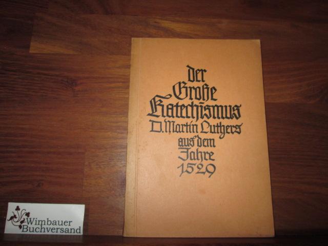 Luther, Martin : Große Katechismus aus dem Jahre 1529