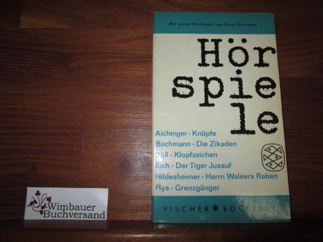Hörspiele : Ilse Aichinger, Ingeborg Bachmann, Heinrich Böll, Günter Eich, Wolfgang Hildesheimer, Jan Rys. Mit e. Nachw. von Ernst Schnabel, Fischer Bücherei ; 378