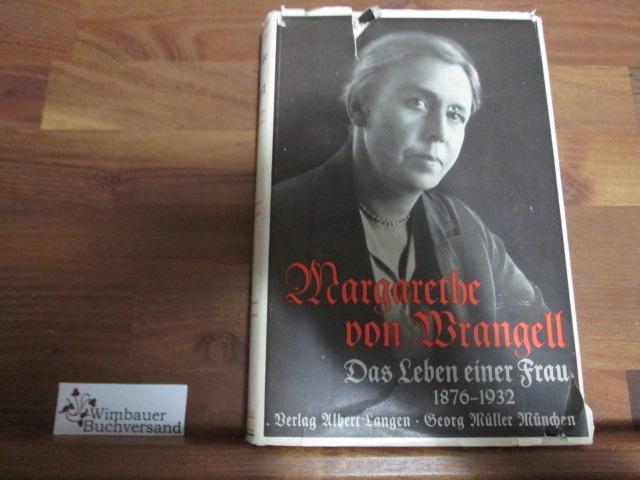 Margarethe von Wrangell - Das Leben einer Frau 1876 - 1932, Aus Tagebüchern, Briefen und Erinnerungen, 31.-35. Tsd.