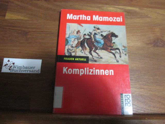 Mamozai, Martha : Komplizinnen. ( Frauen aktuell)