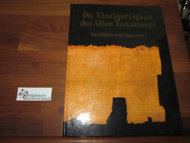 Die Einzigartigkeit des Neuen Testaments: Geschichte und Gegenwart.