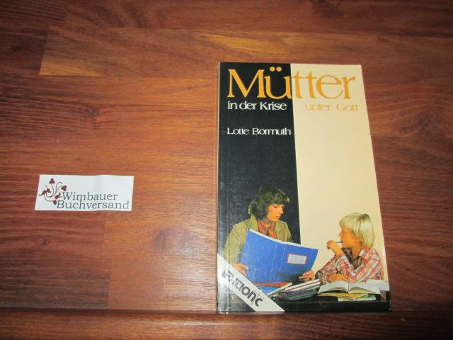 Mütter in der Krise - Mütter unter Gott. Edition C / T ; 63 4. Aufl.