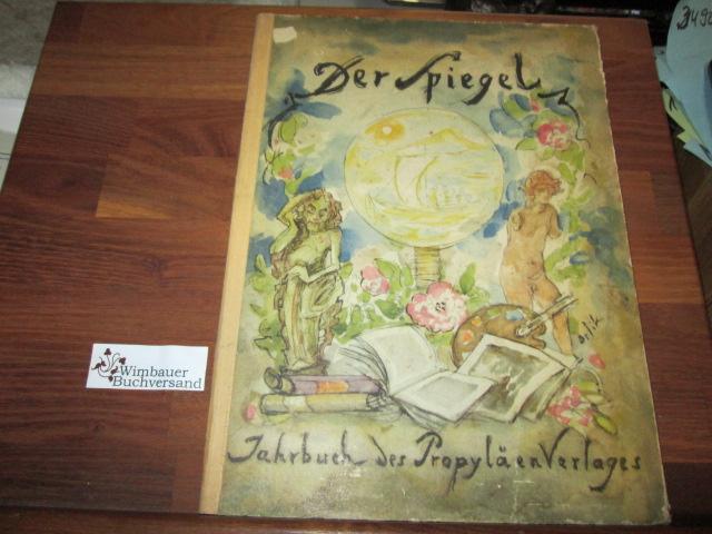 Der Spiegel. Jahrbuch des Propyläen-Verlages. 1924