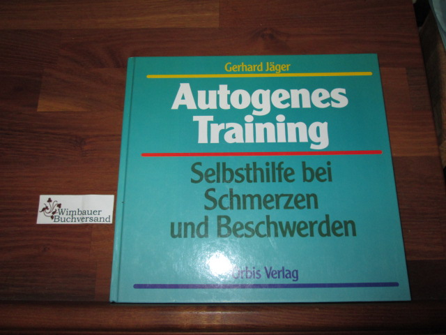 Autogenes Training. Selbsthilfe bei Schmerzen und Beschwerden