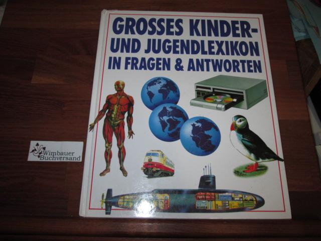 Grosses Kinder- und Jugendlexikon in Fragen & Antworten