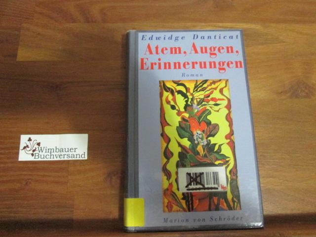 Atem, Augen, Erinnerungen : Roman. Dt. von Friederike Jünemann