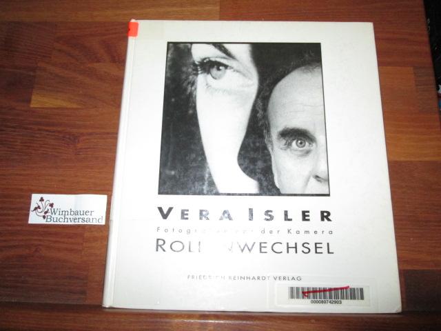 Rollenwechsel : Fotografen vor der Kamera. Vera Isler