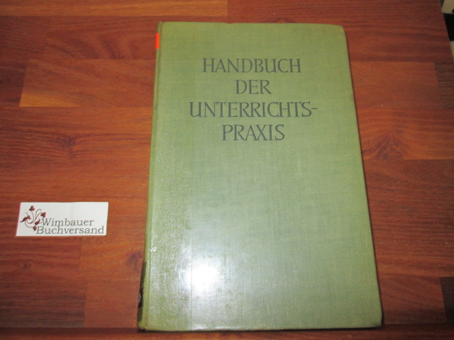 Figge, Emil : Handbuch der Unterrichtspraxis. Hrsg. von