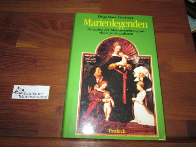 Linsbauer, Helga Marie [Hrsg.] : Marienlegenden : Erzählungen von d. Wundertaten d. Gottesmutter aus 13 Jh. Helga Marie Linsbauer (Hrsg.)