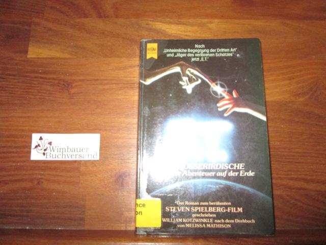 Kotzwinkle, William und Steven Spielberg : E. T. der Außerirdische und seine Abenteuer auf der Erde. 6. Auflage