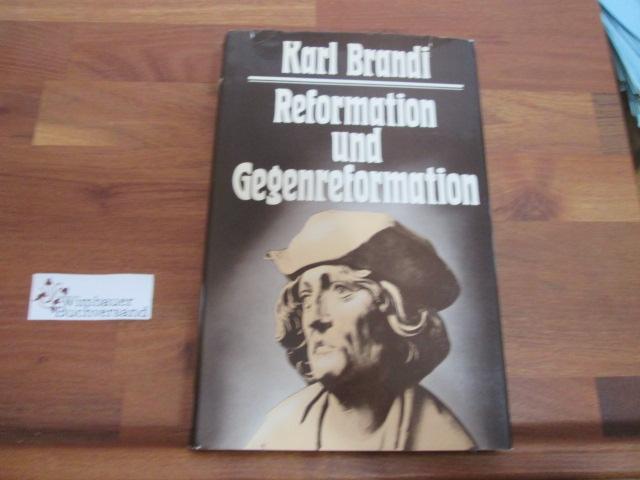 Reformation und Gegenreformation. Mit e. Vorw. von Dieter Albrecht 5. Aufl., unveränd. Neudr.