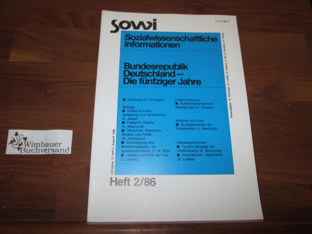 Sowi. Sozialwissenschaftliche Informationen. 2/86 Bundesrepublik Deutschland : Die Fünfziger Jahre