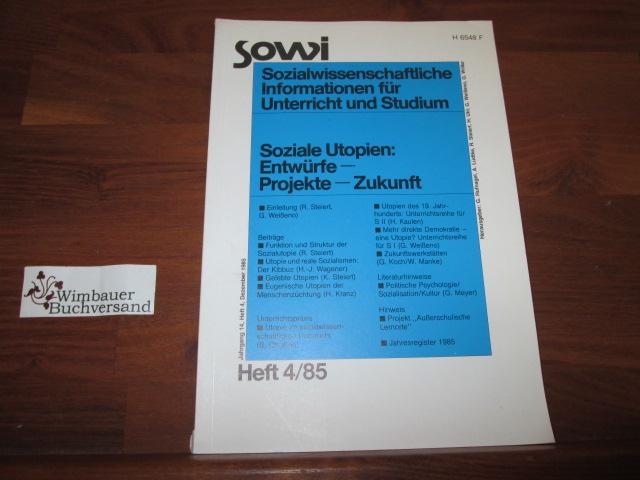 Sowi. Sozialwissenschaftliche Informationen. 4/85 Sozialie Utopien