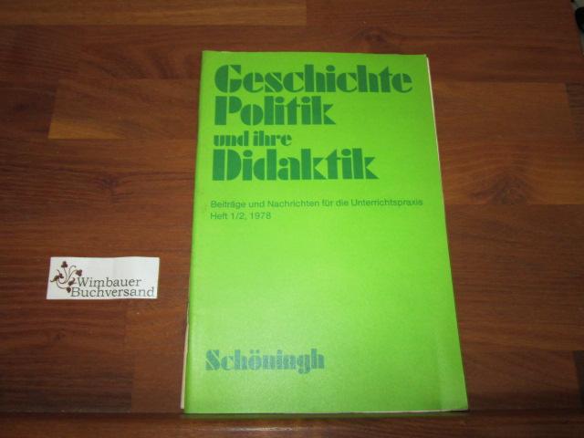 Geschichte Politik und ihre Didaktik Heft 1/2 1978