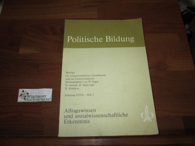 Alltagswissen und sozialwissenschaftlicher Erkenntnis (Politische Bildung Jahrgang 9, Heft 2, 1976)