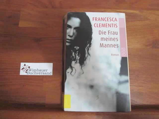 Clementis, Francesca : Die Frau meines Mannes