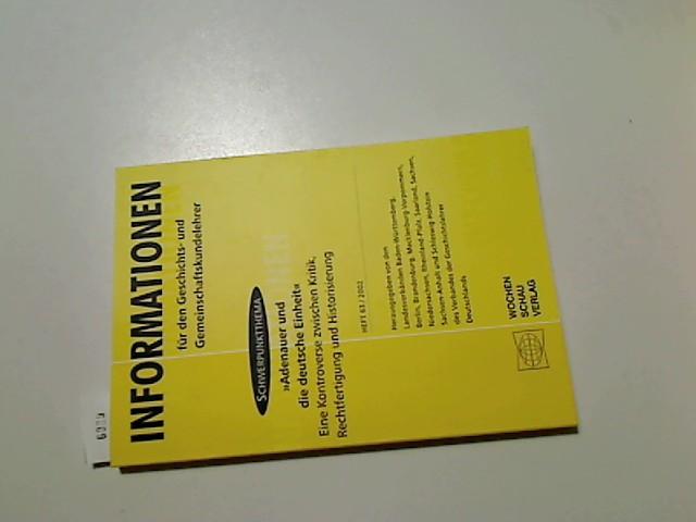 """Informationen für den Geschichts-und Gemeinschaftskundelehrer. 63/2002 """"Adenauer und die deutsche Einheit"""""""