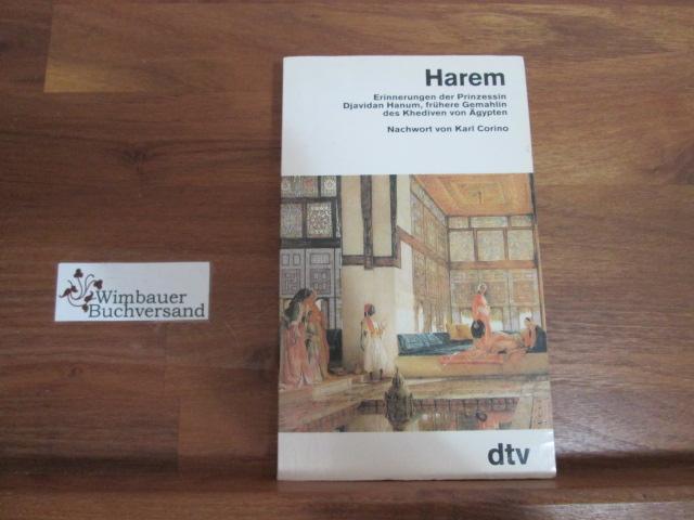 Harem : Erinnerungen der früheren Gemahlin des Khediven von Ägypten. Djavidan Hanum. Nachw. von Karl Corino