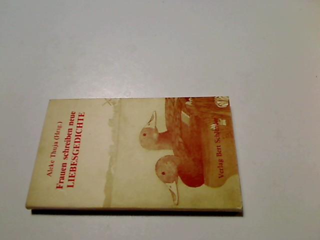 Frauen schreiben neue Liebesgedichte. hrsg. von Aleke Thuja. [Kim Amani ...], Libricon ; 33 Sonderbd., [3. Aufl.], 11. - 15. Tsd.
