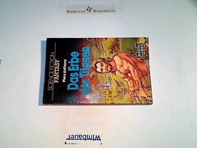 Das Erbe der Titanen : Fantasy-Roman. [Ins Dt. übertr. von Ingrid Rothmann], Bastei Lübbe ; Bd. 20008 : Science fiction fantasy 2. Aufl.
