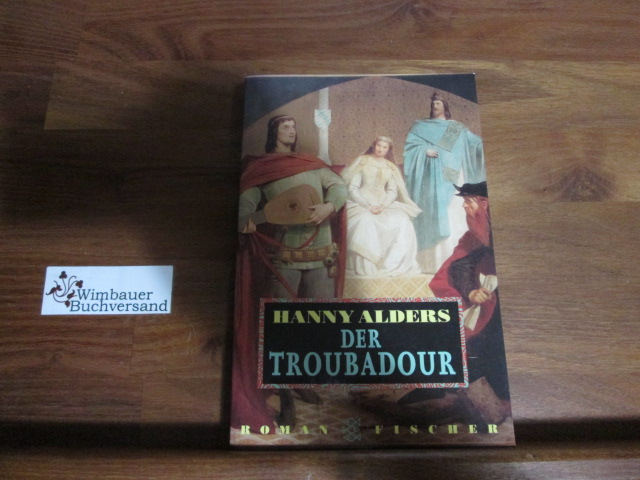 Der Troubadour : Roman. Aus dem Niederländ. von Mirjam Pressler Ungekürzte Ausg.