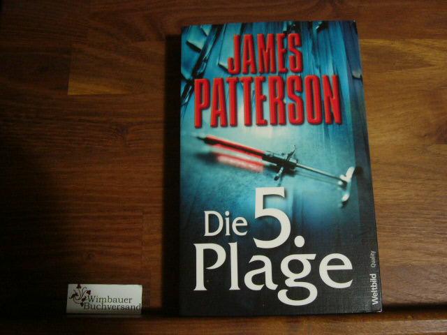 Patterson, James : Die 5. Plage : Roman. Aus dem Amerikan. von Andreas Jäger, Weltbild quality