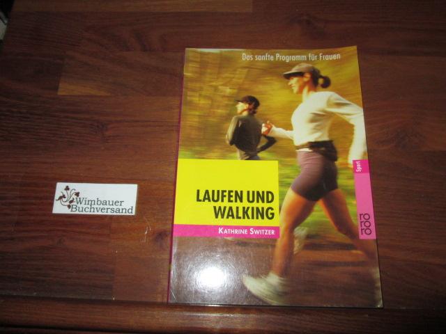 Laufen und Walking: Das sanfte Programm für Frauen ab 40 3. Auflage