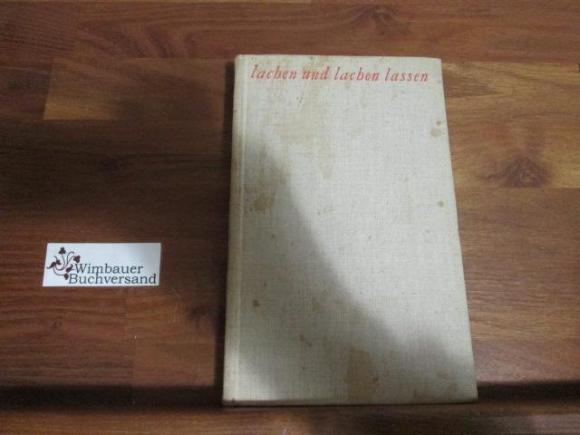 Lachen und lachen lassen - Ein heiteres Vortragsbuch 47.-67. Tsd.