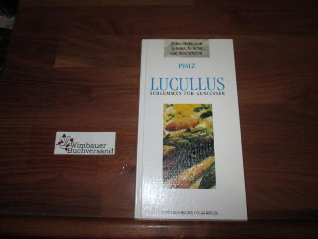 Pfalz - Lucullus. Schlemmen für Geniesser 1. Aufl.