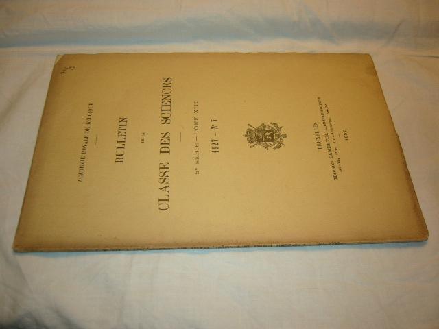 Bulletin de la Classe des Sciences, 5e Serie, Tome XIII, 1927, N° 7
