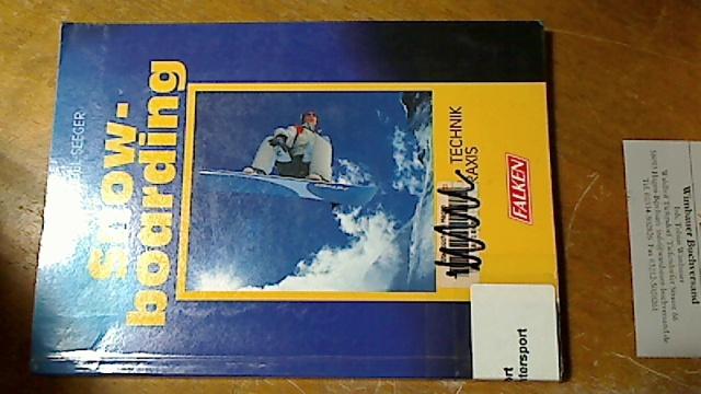 Snowboarding. Ausrüstung, Technik, Fahrpraxis