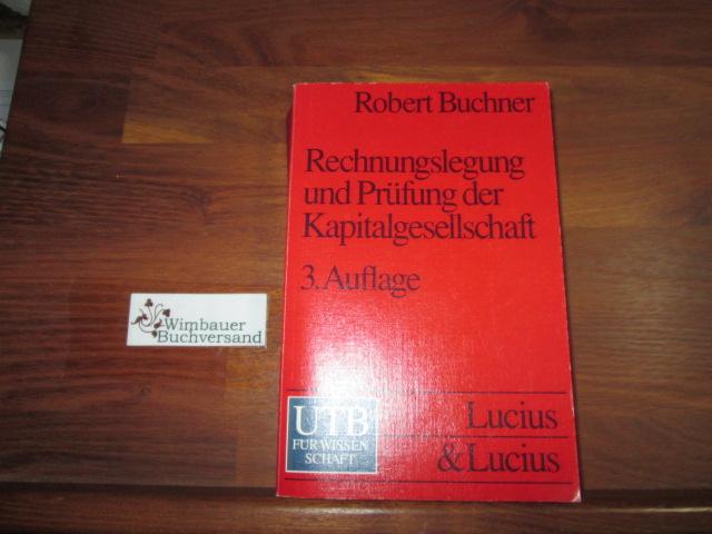 Rechnungslegung und Prüfung der Kapitalgesellschaft : 69 Tabellen. von 3., neubearb. und erw. Aufl.
