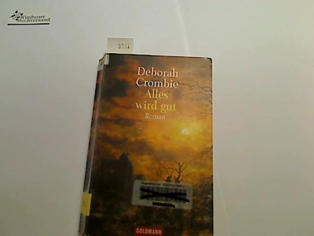 Alles wird gut : Kriminalroman. Aus dem Engl. von Mechthild Sandberg-Ciletti, Goldmann ; 42666 9. Aufl.