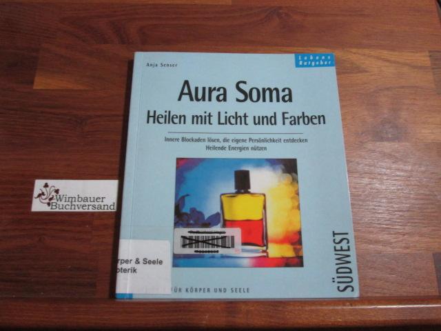 Aura-Soma : Heilen mit Licht und Farben ; innere Blockaden lösen ; die eigene Persönlichkeit entdecken ; heilende Energien nützen.