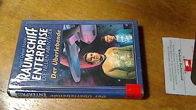 Der Überlebende. Raumschiff Enterprise - Die neuen Abenteuer  1. Aufl. - Dean Foster, Alan