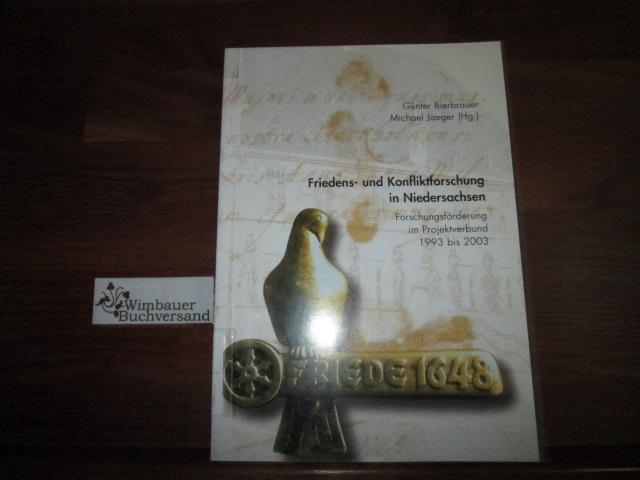 Friedens- und Konfliktforschung in Niedersachsen : Forschungsförderung im Projektverbund 1993 bis 2003. [Hrsg.: Projektverbund Friedens- und Konfliktforschung in Niedersachsen].  Günter Bierbrauer ; Michael Jaeger (Hg.)