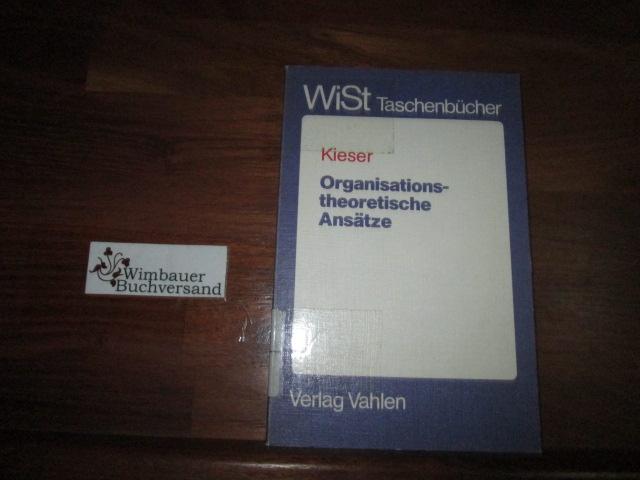 Organisationstheoretische Ansätze. hrsg. von Alfred Kieser