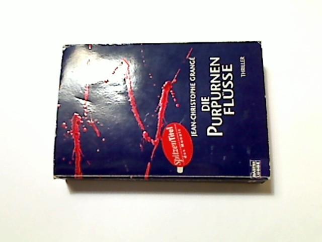 Die purpurnen Flüsse : [Thriller]. Aus dem Franz. von Barbara Schaden, Bastei-Lübbe-Taschenbuch ; Bd. 14403 : Allgemeine Reihe Vollst. Taschenbuchausg., 1. Aufl.