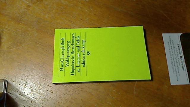 Waldspaziergang : unpolit. Betrachtungen zu Literatur u. Politik. Edition Suhrkamp ; 1412 = N.F., Bd. 412 Erstausg., 1. Aufl.