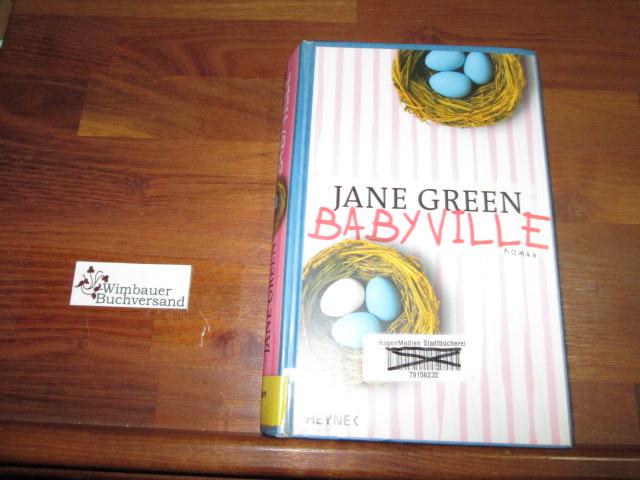 Green, Jane : Babyville : Roman. Aus dem Engl. von Sabine Lohmann