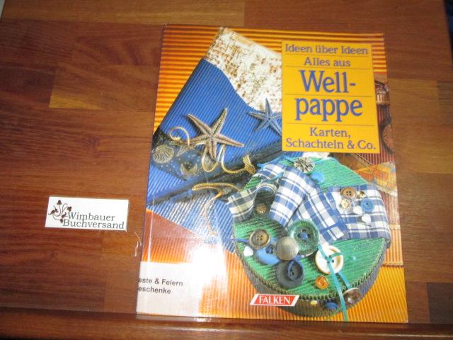 Alles aus Wellpappe : Karten, Schachteln & Co.