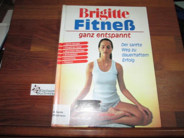 Bader, Iris und Anne [Hrsg.] Volk : Fitneß - ganz entspannt : [der sanfte Weg zu dauerhaftem Erfolg]. von Christa Möller. [Hrsg.: Anne Volk]