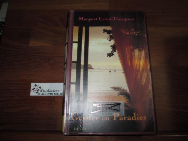 Geister im Paradies : Roman. Aus dem Engl. von Angelika Naujokat 1. Aufl.
