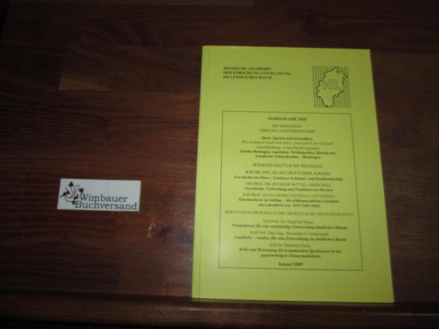 Jahresgabe 2010 mit den Berichten über den Jugendpreis 2009, Akademiekalender 2010 / Hessische Akademie für Forschung und Planung im ländlichen Raum