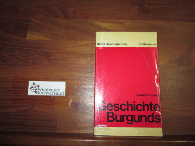 Geschichte Burgunds : Politik, Staatsbildungen, Kultur.