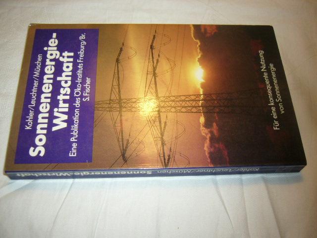 Sonnenenergie-Wirtschaft. Für eine konsequente Nutzung von Sonnenenergie. Eine Publikation des Öko-Instituts (Freiburg)