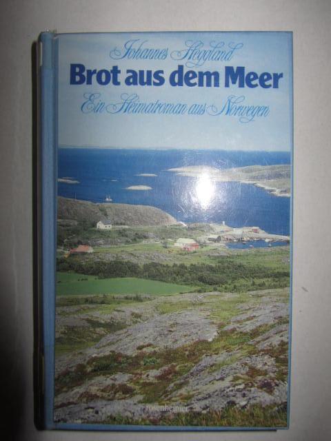 Brot aus dem Meer. Ein Heimatroman aus Norwegen