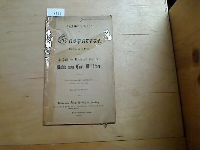 Text der Gesänge zu Gasparone - Operette in 4 Akten Von F. Zell und Richard Genee, Musik Von Carl Millöcker