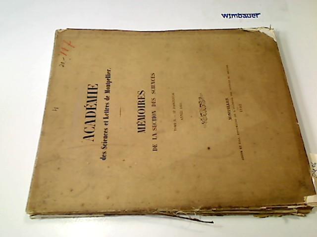 Memoires de la Section des Sciences Academie des Sciences et Lettres de Montpellier Tome X IIe Fasc., Année 1881
