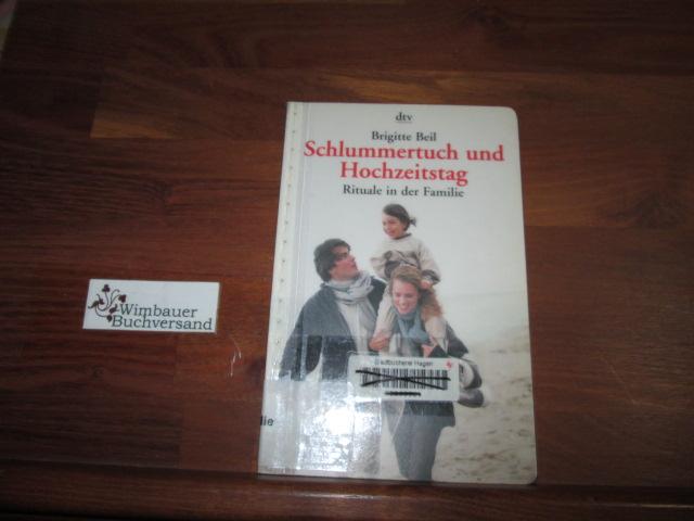 Schlummertuch und Hochzeitstag : Rituale in der Familie. Orig.-Ausg.